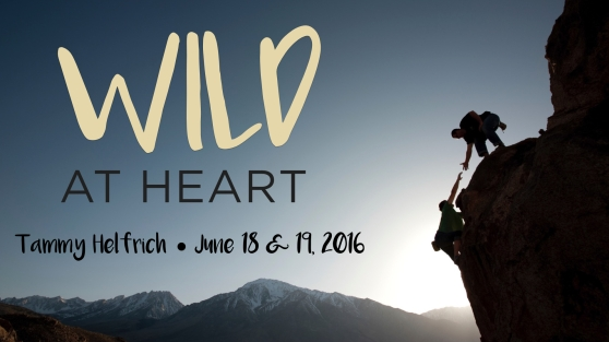 6.18.16 wild at heart keynote.001